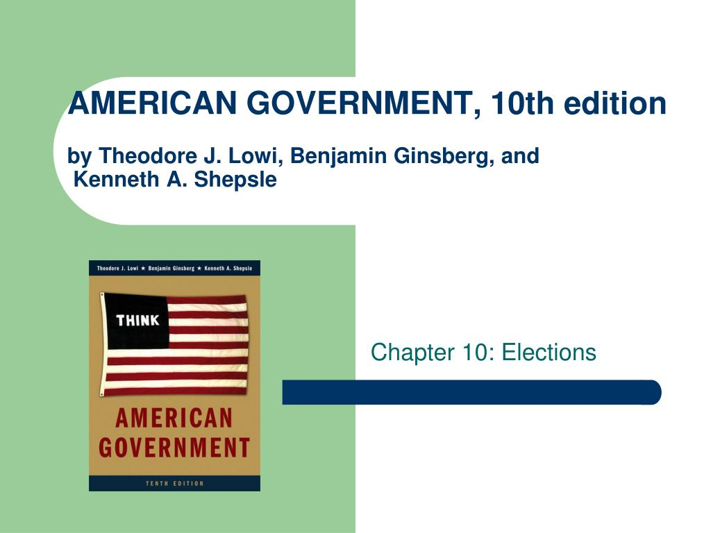 american government 10th edition by theodore j lowi benjamin ginsberg and kenneth a shepsle l.