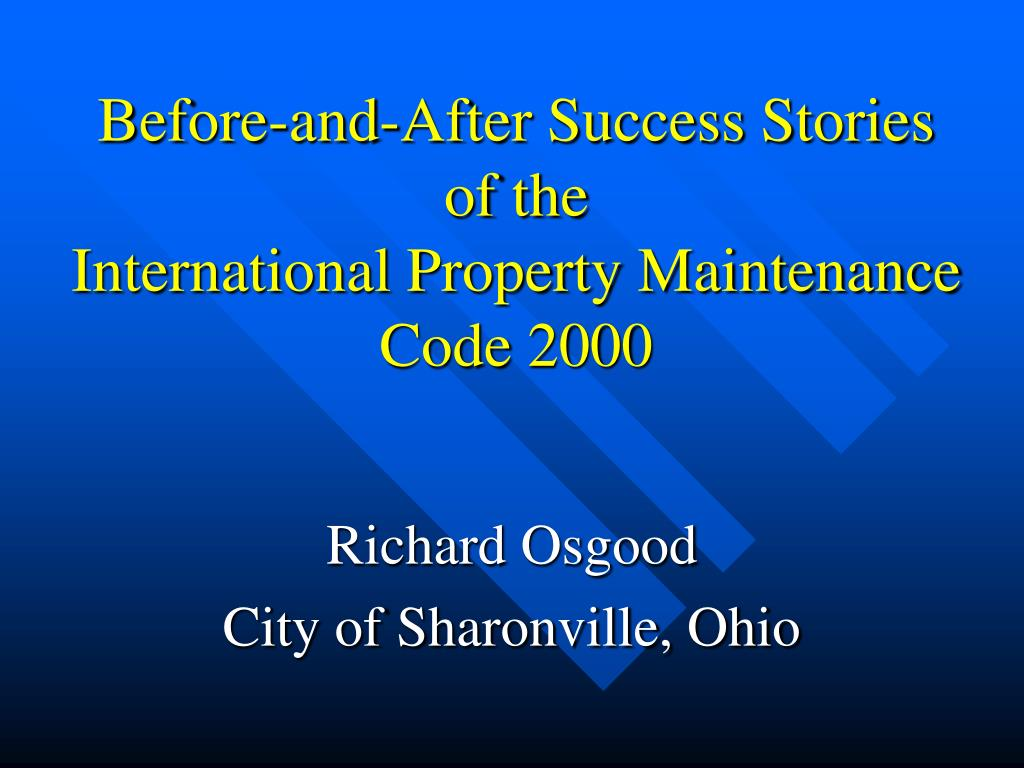 before and after success stories of the international property maintenance code 2000 l.