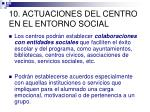 10 actuaciones del centro en el entorno social