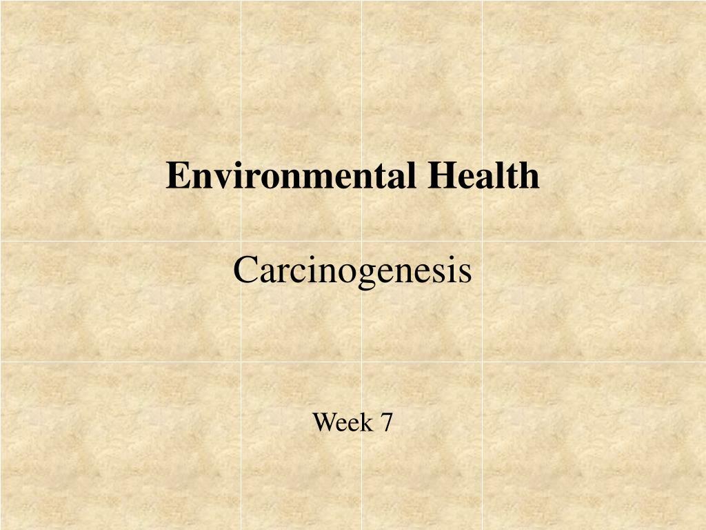 environmental health carcinogenesis l.