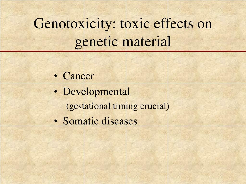 Genotoxicity: toxic effects on genetic material