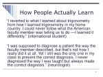 how people actually learn