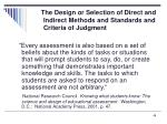 the design or selection of direct and indirect methods and standards and criteria of judgment