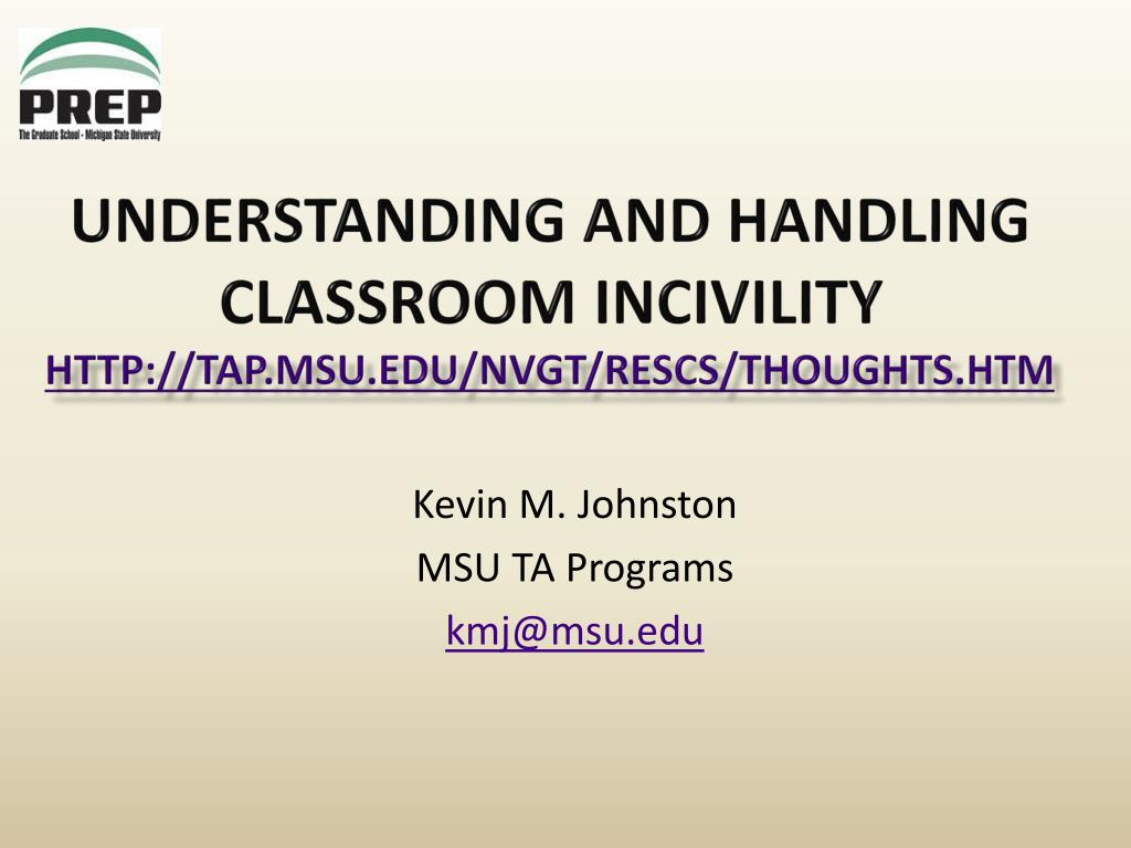 understanding and handling classroom incivility http tap msu edu nvgt rescs thoughts htm l.