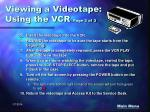 viewing a videotape using the vcr page 3 of 3