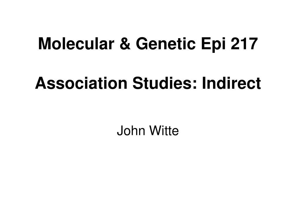 molecular genetic epi 217 association studies indirect l.