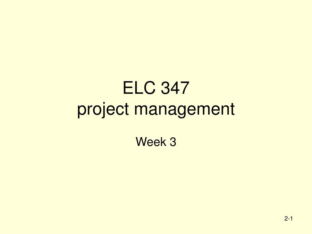 elc 347 project management l.