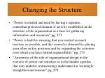 changing the structure