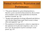 formal authority reputation and performance