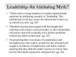 leadership an alienating myth