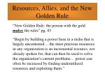 resources allies and the new golden rule