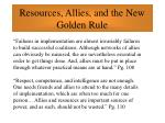 resources allies and the new golden rule58