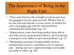 the importance of being in the right unit