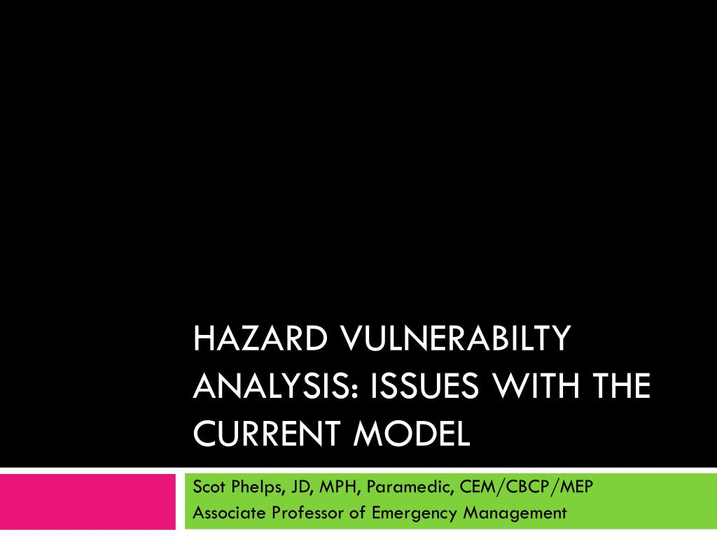 hazard vulnerabilty analysis issues with the current model l.