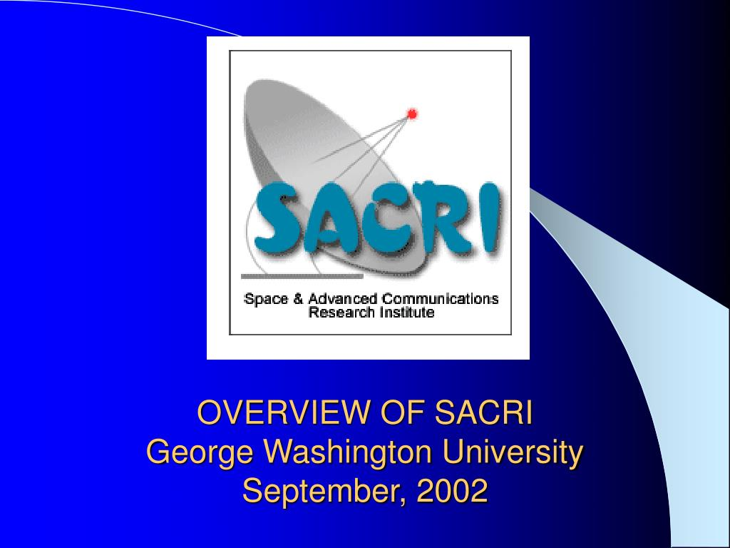 overview of sacri george washington university september 2002 l.