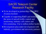 sacri telecom center research facility