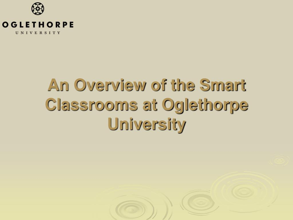 an overview of the smart classrooms at oglethorpe university l.