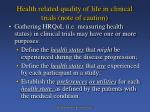 health related quality of life in clinical trials note of caution