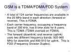 gsm is a tdma fdma fdd system