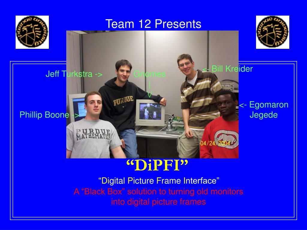 team 12 presents l.