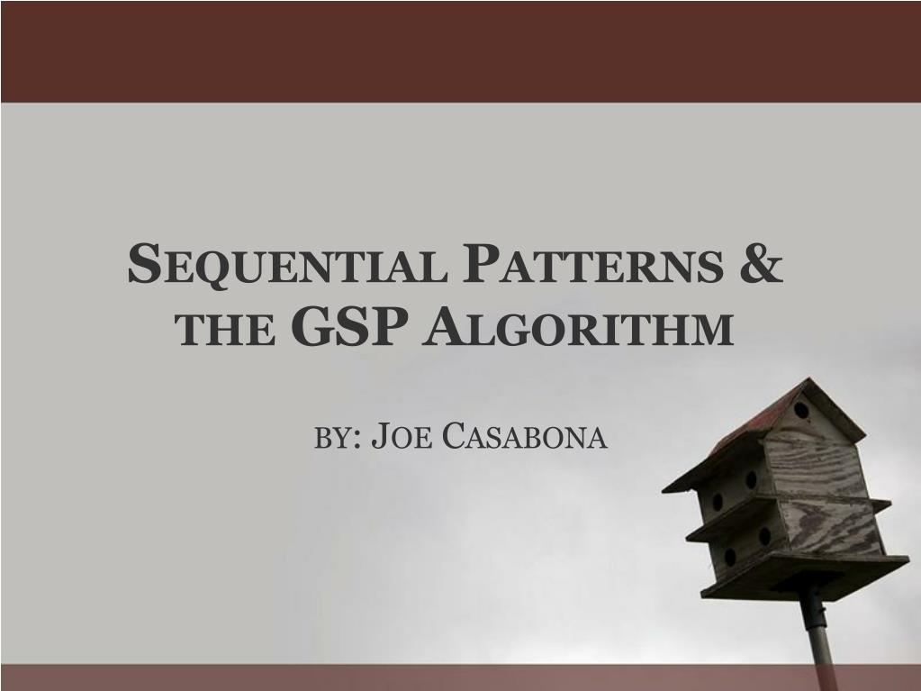 s equential p atterns the gsp a lgorithm l.