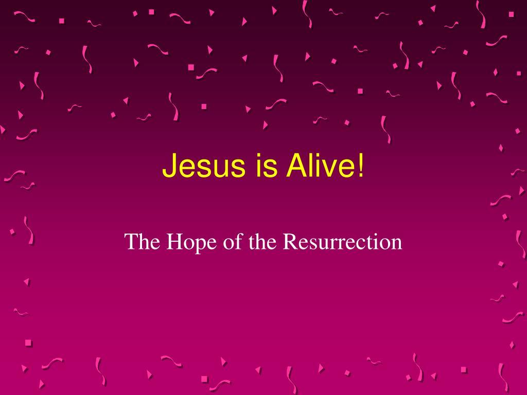 jesus is alive l.