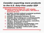 consider exporting more products to the u s duty free under gsp