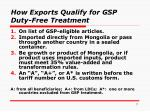 how exports qualify for gsp duty free treatment