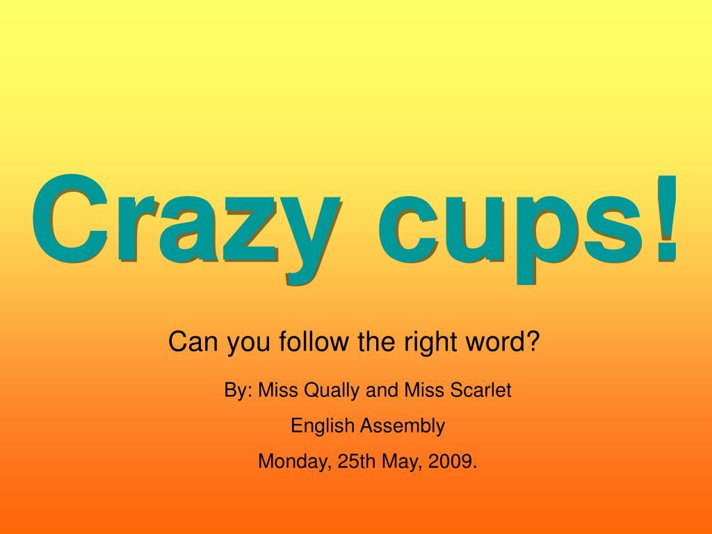 crazy cups l.
