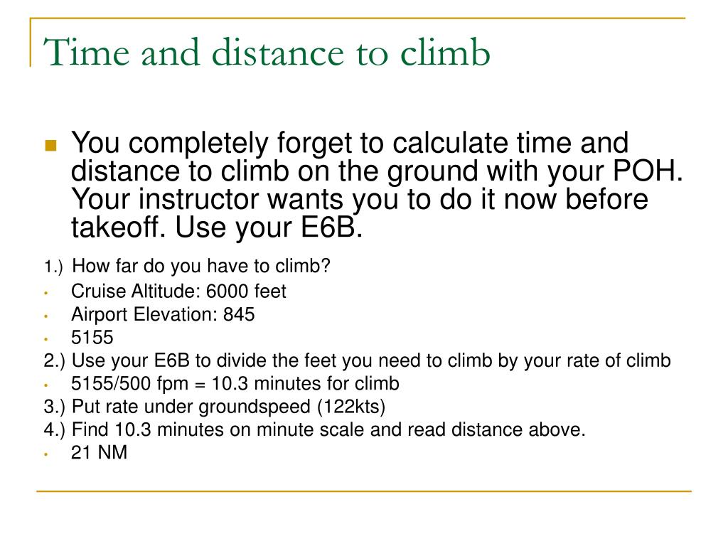 Time and distance to climb