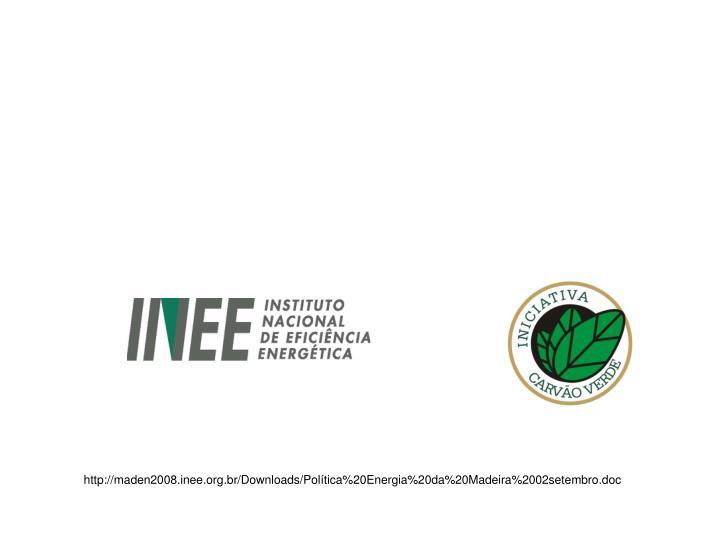 http://maden2008.inee.org.br/Downloads/Política%20Energia%20da%20Madeira%2002setembro.doc