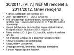 30 2011 vi 7 nefmi rendelet a 2011 2012 tan v rendj r l