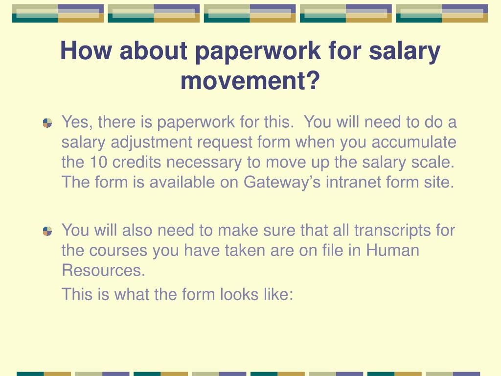 How about paperwork for salary movement?