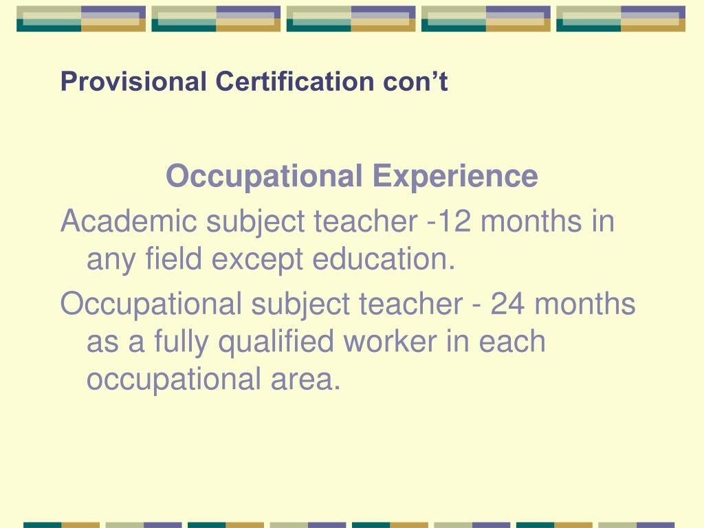 Provisional Certification con't