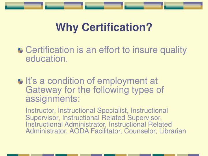 Why certification