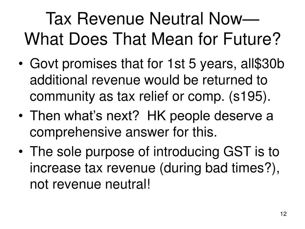 Tax Revenue Neutral Now—