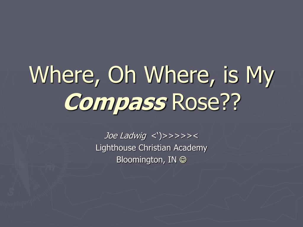 where oh where is my compass rose l.