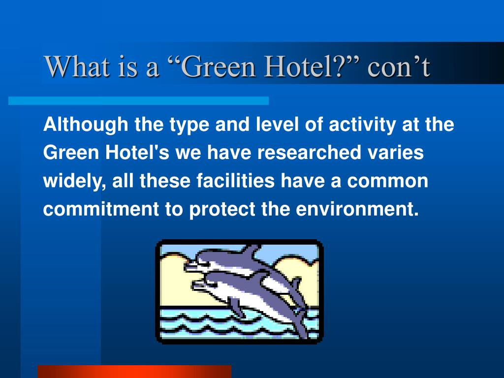 "What is a ""Green Hotel?"" con't"