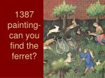 1387 painting can you find the ferret