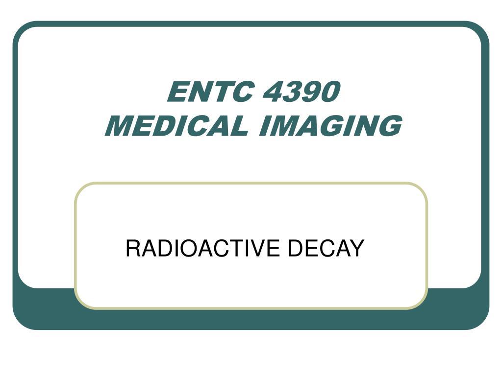 entc 4390 medical imaging l.