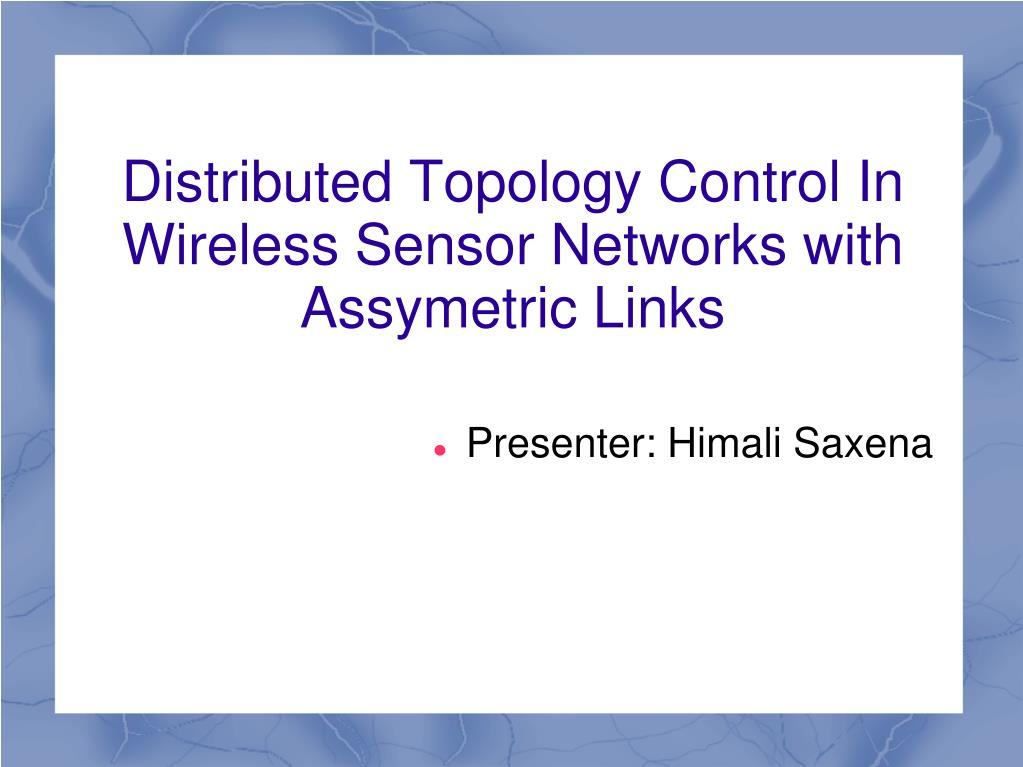 distributed topology control in wireless sensor networks with assymetric links l.