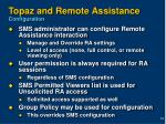 topaz and remote assistance configuration