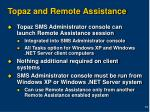 topaz and remote assistance