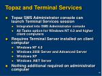 topaz and terminal services
