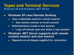 topaz and terminal services windows xp and windows net server