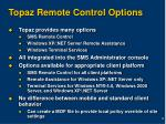 topaz remote control options