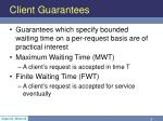 client guarantees