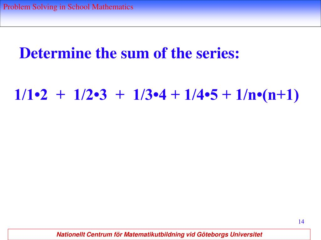 Determine the sum of the series: