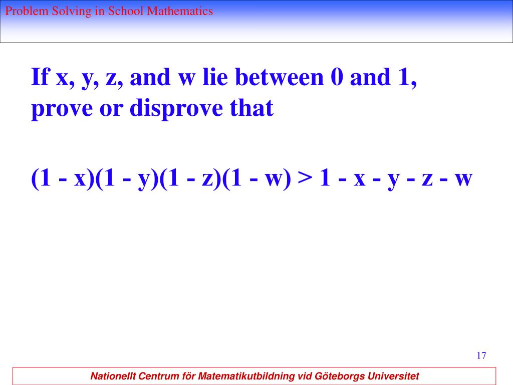 If x, y, z, and w lie between 0 and 1, prove or disprove that