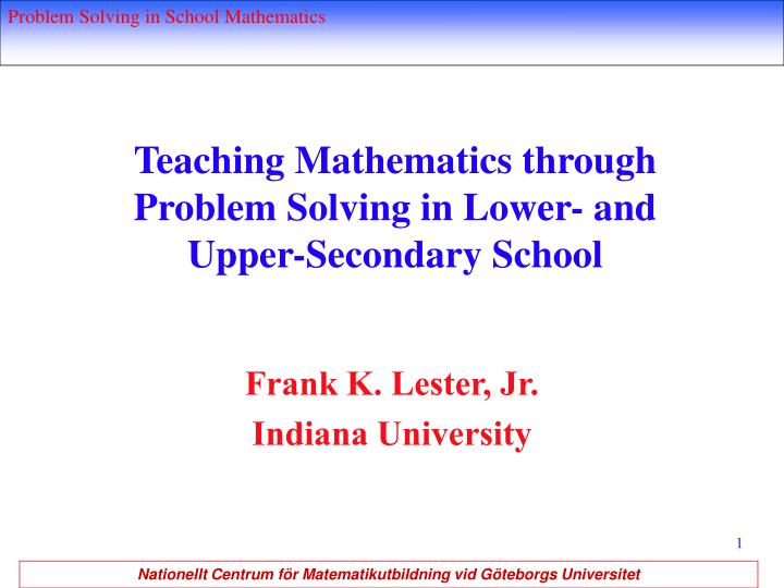 Teaching mathematics through problem solving in lower and upper secondary school